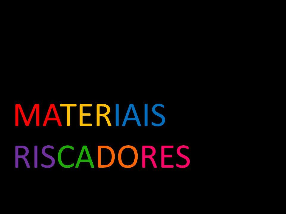MATERIAIS RISCADORES