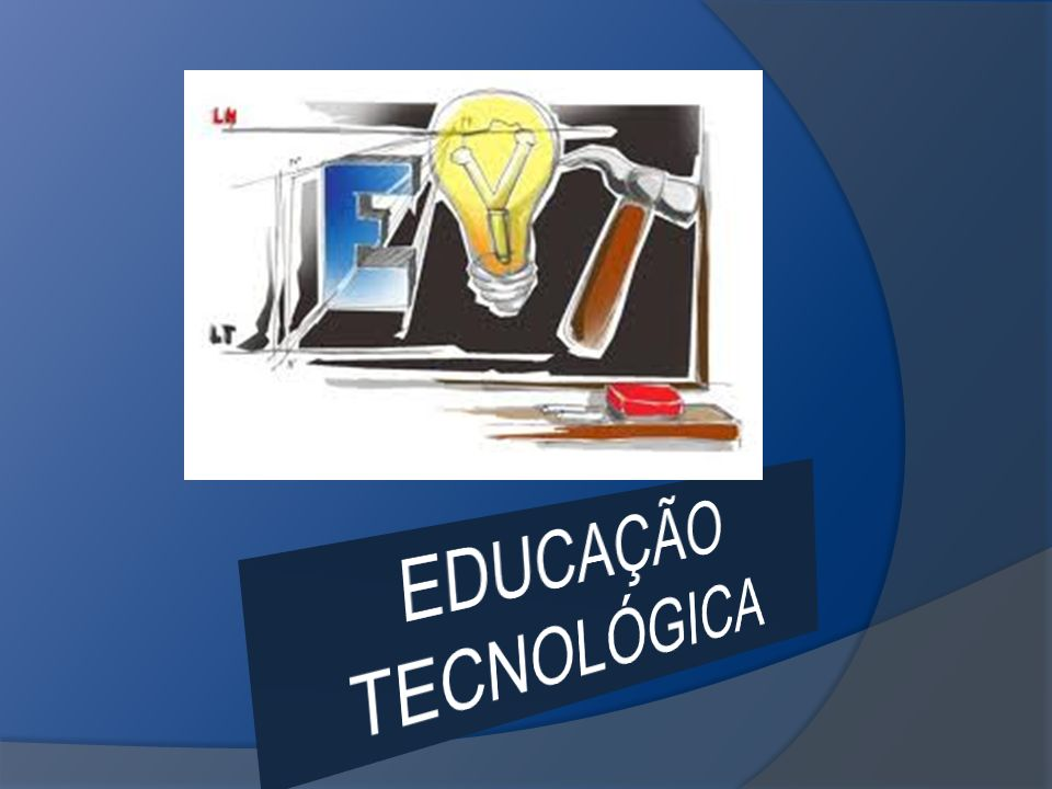 EDUCAÇÃO TECNOLÓGICA É uma disciplina onde podes adquirir conhecimentos, desenvolver capacidades e aprendizagens diversas e aptidões nos domínios da tecnologia e da técnica.