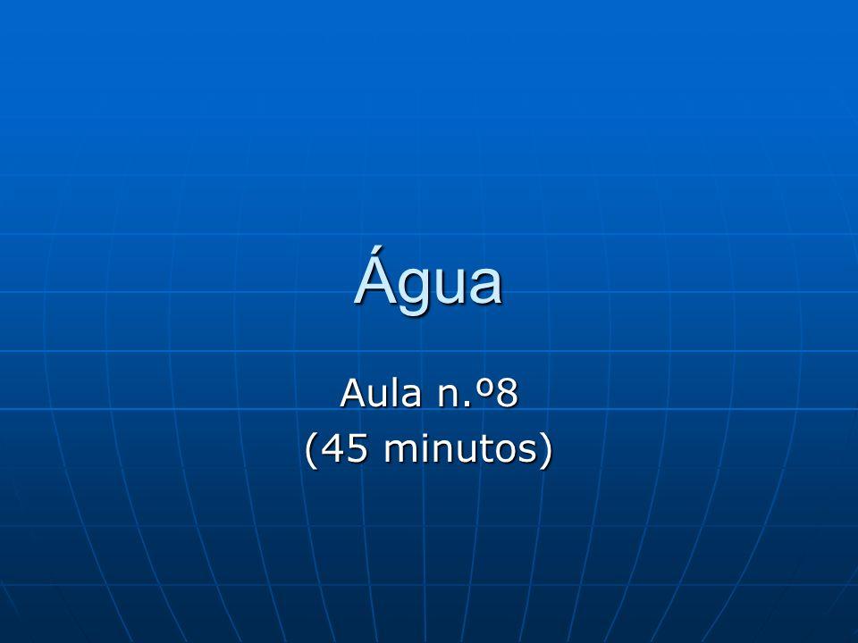 Água Aula n.º8 (45 minutos)