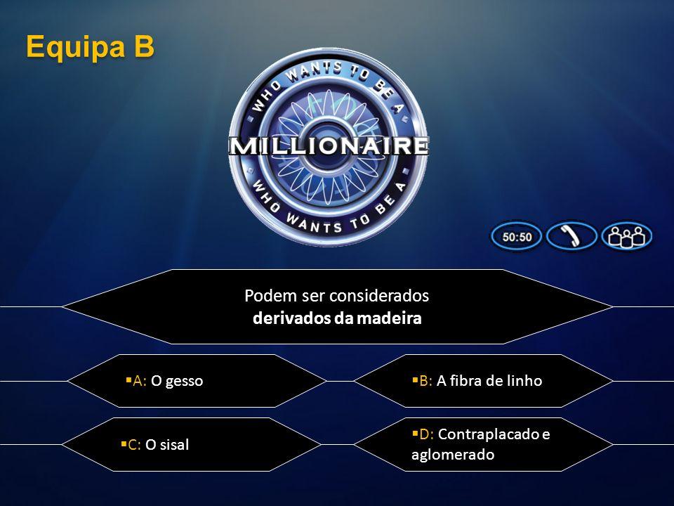 A Madeira É um material orgânico de origem vegetal. A:A sua transformação em pasta dá origem ao papel D: A resposta A e B estão corretas C: Utiliza-se