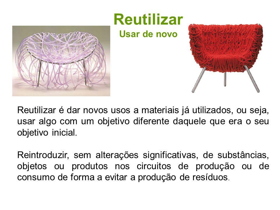 Reutilizar é dar novos usos a materiais já utilizados, ou seja, usar algo com um objetivo diferente daquele que era o seu objetivo inicial. Reintroduz