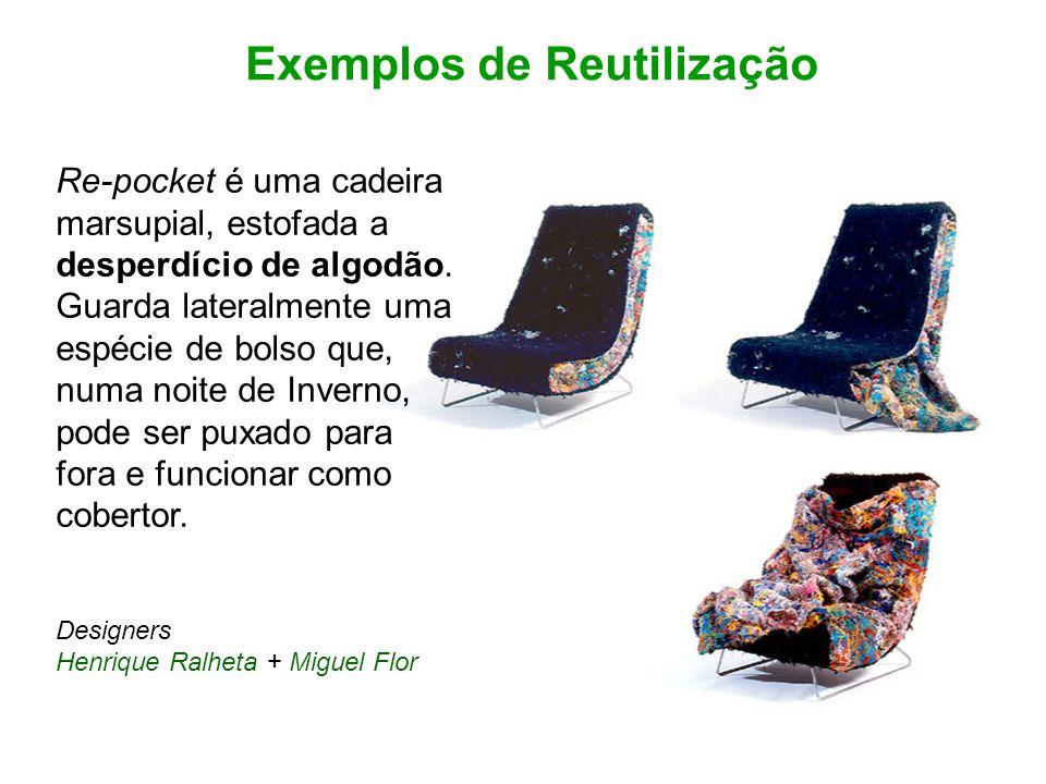 Re-pocket é uma cadeira marsupial, estofada a desperdício de algodão. Guarda lateralmente uma espécie de bolso que, numa noite de Inverno, pode ser pu