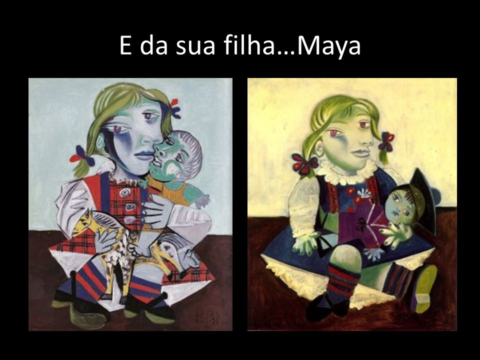 E da sua filha…Maya