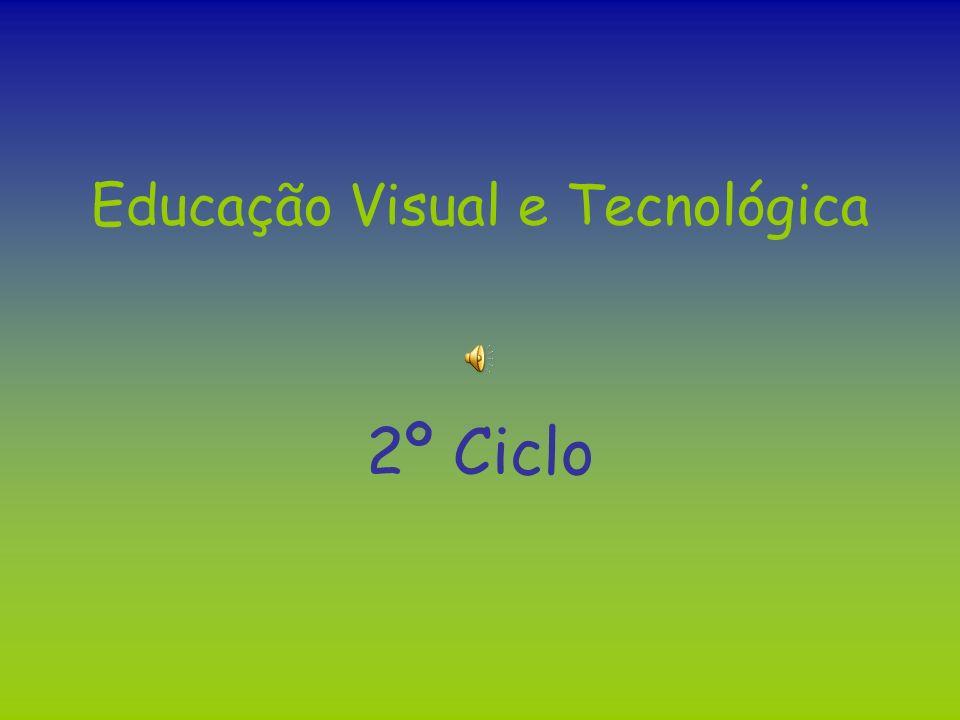 Educação Visual e Tecnológica 2º Ciclo
