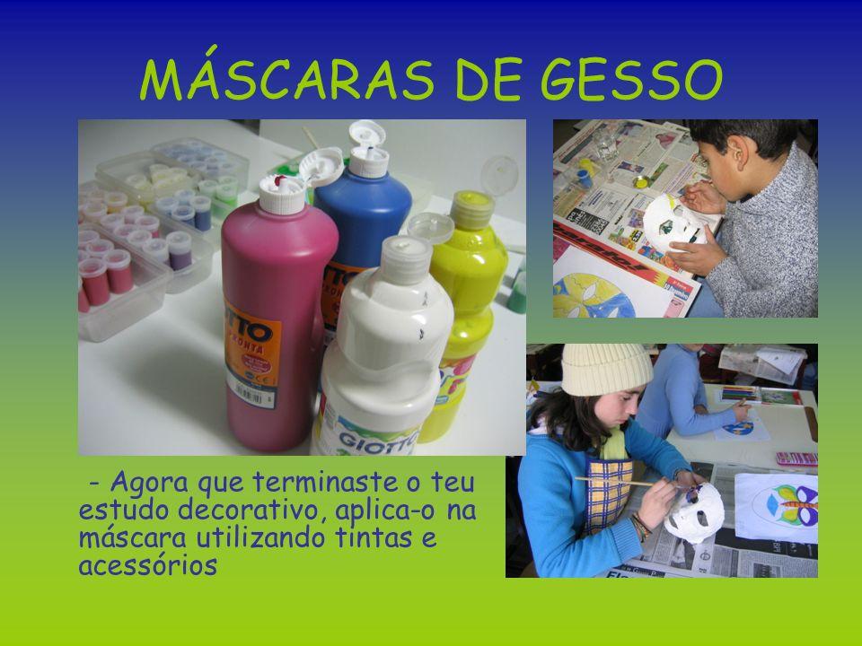 - Agora que terminaste o teu estudo decorativo, aplica-o na máscara utilizando tintas e acessórios