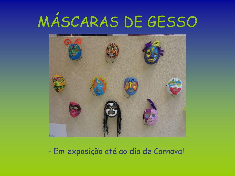 - Em exposição até ao dia de Carnaval