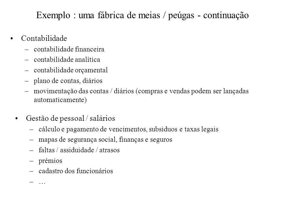 Exemplo : uma fábrica de meias / peúgas - continuação Contabilidade –contabilidade financeira –contabilidade analítica –contabilidade orçamental –plan
