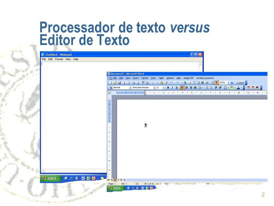 2 Processador de texto versus Editor de Texto