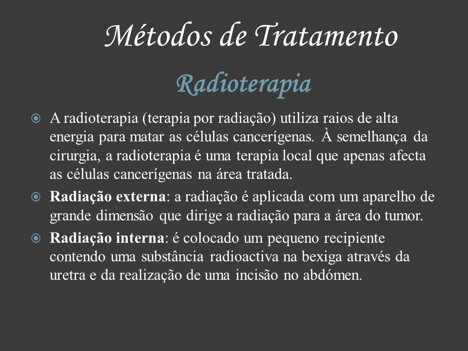 Métodos de Tratamento Radioterapia A radioterapia (terapia por radiação) utiliza raios de alta energia para matar as células cancerígenas. À semelhanç