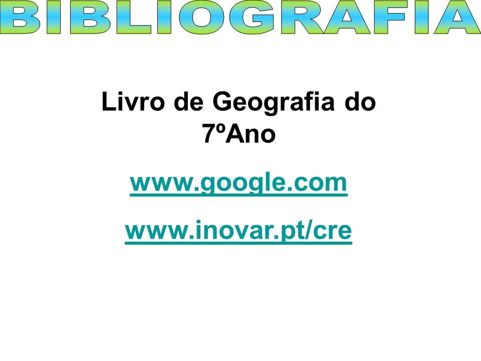 Livro de Geografia do 7ºAno www.google.com www.inovar.pt/cre