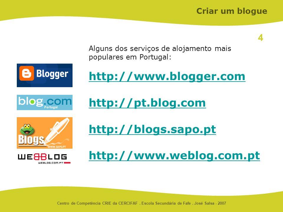 Centro de Competência CRIE da CERCIFAF. Escola Secundária de Fafe. José Salsa - 2007 Alguns dos serviços de alojamento mais populares em Portugal: htt