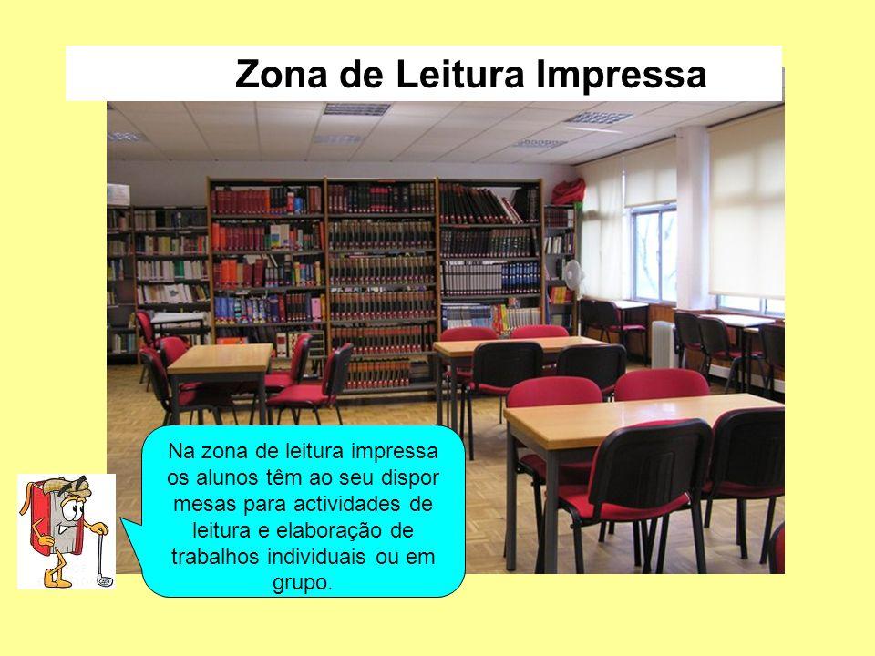 Na zona de leitura impressa os alunos têm ao seu dispor mesas para actividades de leitura e elaboração de trabalhos individuais ou em grupo. Zona de L