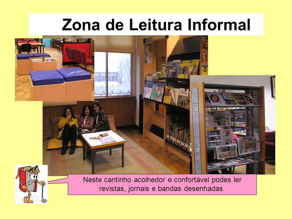 Neste cantinho acolhedor e confortável podes ler revistas, jornais e bandas desenhadas. Zona de Leitura Informal