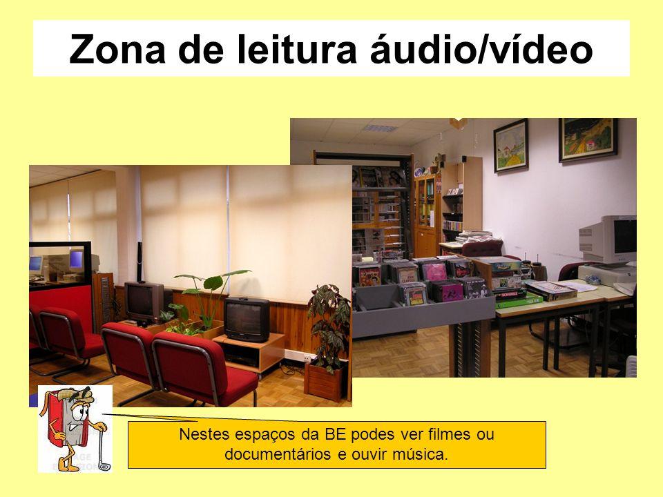 Zona de leitura áudio/vídeo Nestes espaços da BE podes ver filmes ou documentários e ouvir música.