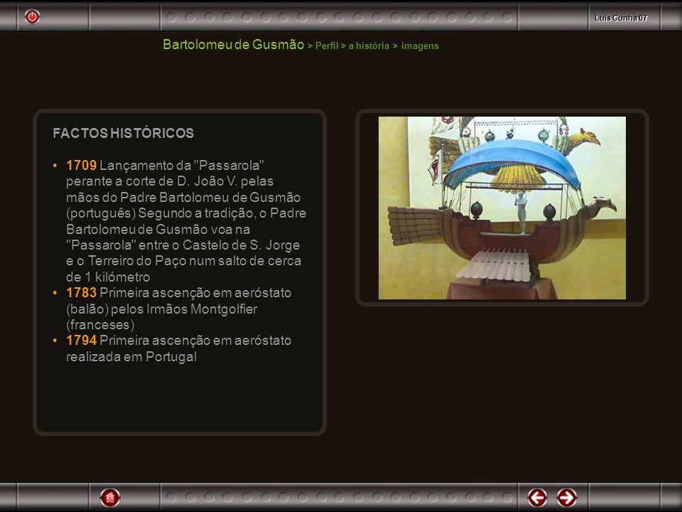 Bartolomeu de Gusmão > Perfil > a história > imagens FACTOS HISTÓRICOS 1709 Lançamento da
