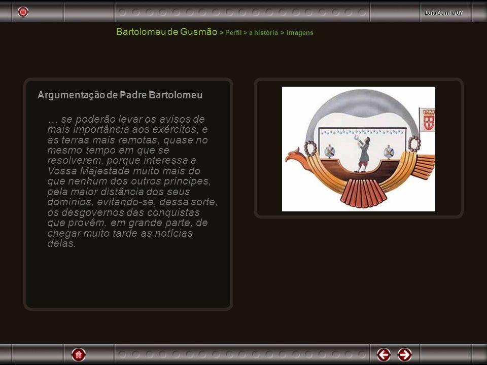 Bartolomeu de Gusmão > Perfil > a história > imagens Argumentação de Padre Bartolomeu … se poderão levar os avisos de mais importância aos exércitos,