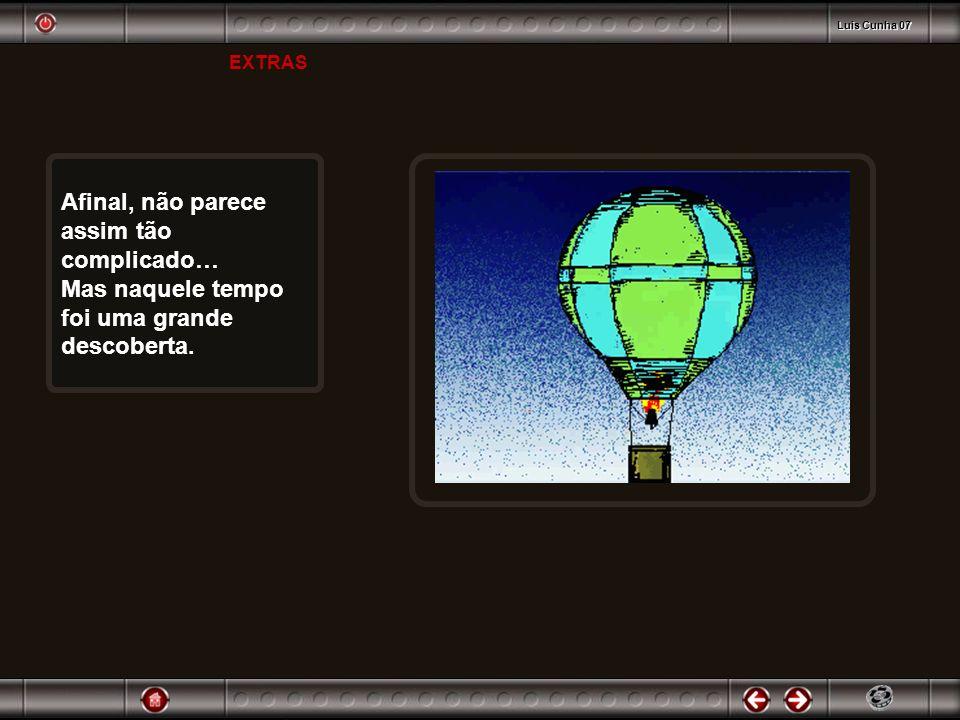 EXTRAS Luis Cunha 07 Afinal, não parece assim tão complicado… Mas naquele tempo foi uma grande descoberta.