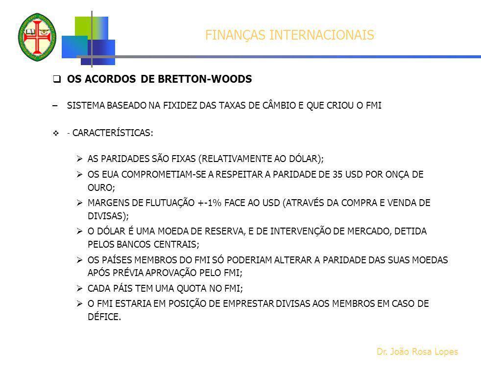 FINANÇAS INTERNACIONAIS OS ACORDOS DE BRETTON-WOODS –SISTEMA BASEADO NA FIXIDEZ DAS TAXAS DE CÂMBIO E QUE CRIOU O FMI - CARACTERÍSTICAS: AS PARIDADES