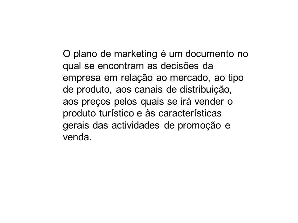 O plano de marketing é um documento no qual se encontram as decisões da empresa em relação ao mercado, ao tipo de produto, aos canais de distribuição,