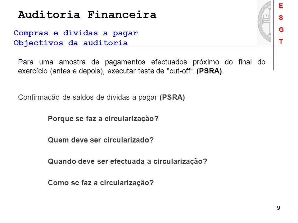 Auditoria FinanceiraESGT 9 Para uma amostra de pagamentos efectuados próximo do final do exercício (antes e depois), executar teste de
