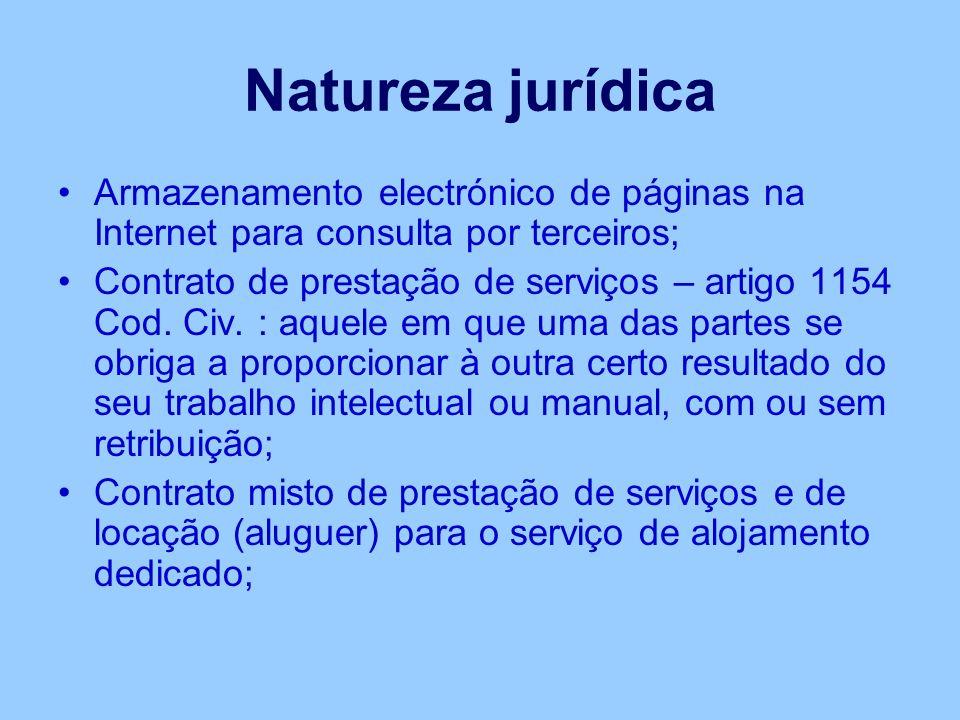Natureza jurídica Armazenamento electrónico de páginas na Internet para consulta por terceiros; Contrato de prestação de serviços – artigo 1154 Cod.