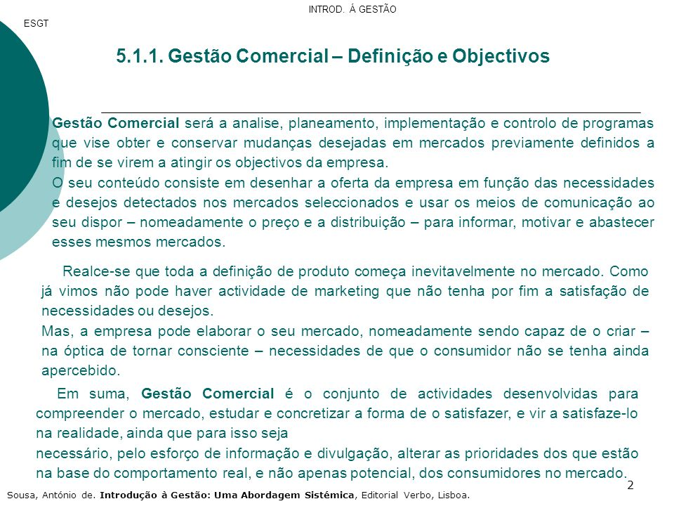 2 5.1.1. Gestão Comercial – Definição e Objectivos Gestão Comercial será a analise, planeamento, implementação e controlo de programas que vise obter
