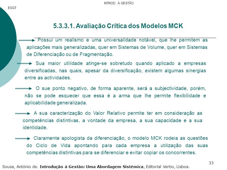 33 5.3.3.1. Avaliação Crítica dos Modelos MCK Possui um realismo e uma universalidade notável, que lhe permitem as aplicações mais generalizadas, quer