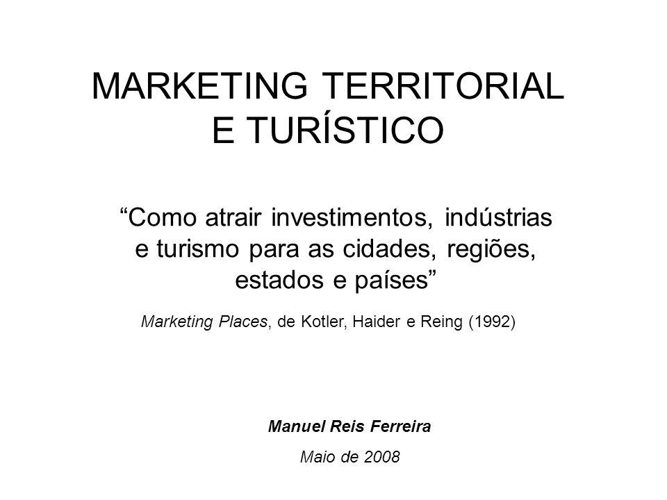 MARKETING TERRITORIAL E TURÍSTICO Como atrair investimentos, indústrias e turismo para as cidades, regiões, estados e países Marketing Places, de Kotl