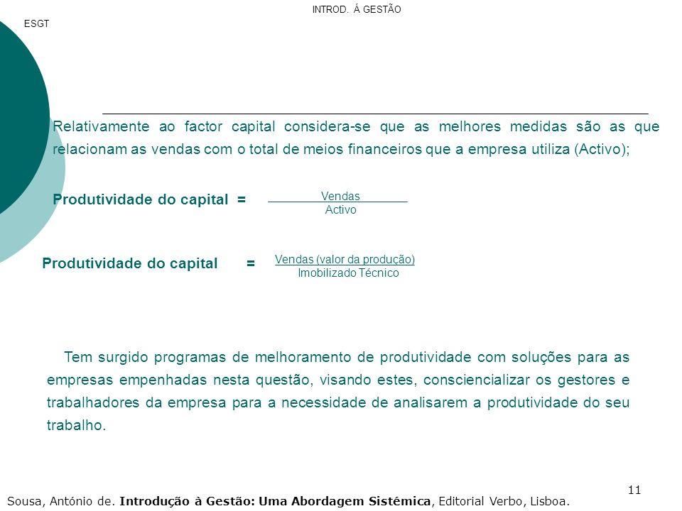 11 Relativamente ao factor capital considera-se que as melhores medidas são as que relacionam as vendas com o total de meios financeiros que a empresa