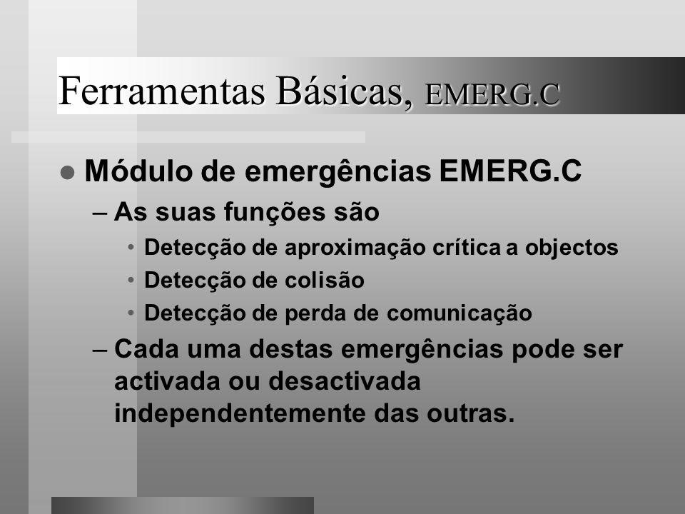 Ferramentas Básicas, EMERG.C Módulo de emergências EMERG.C –As suas funções são Detecção de aproximação crítica a objectos Detecção de colisão Detecçã