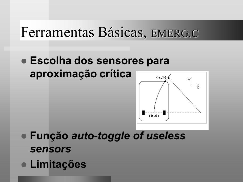 Ferramentas Básicas, EMERG.C Escolha dos sensores para aproximação crítica Função auto-toggle of useless sensors Limitações