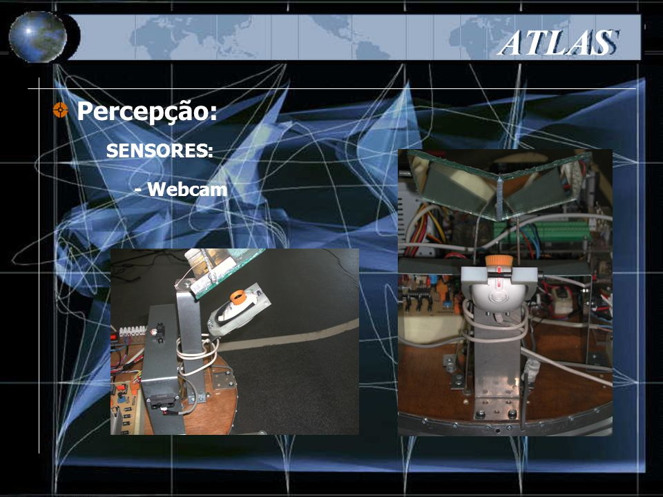 ATLAS SENSORES: Percepção: - Webcam