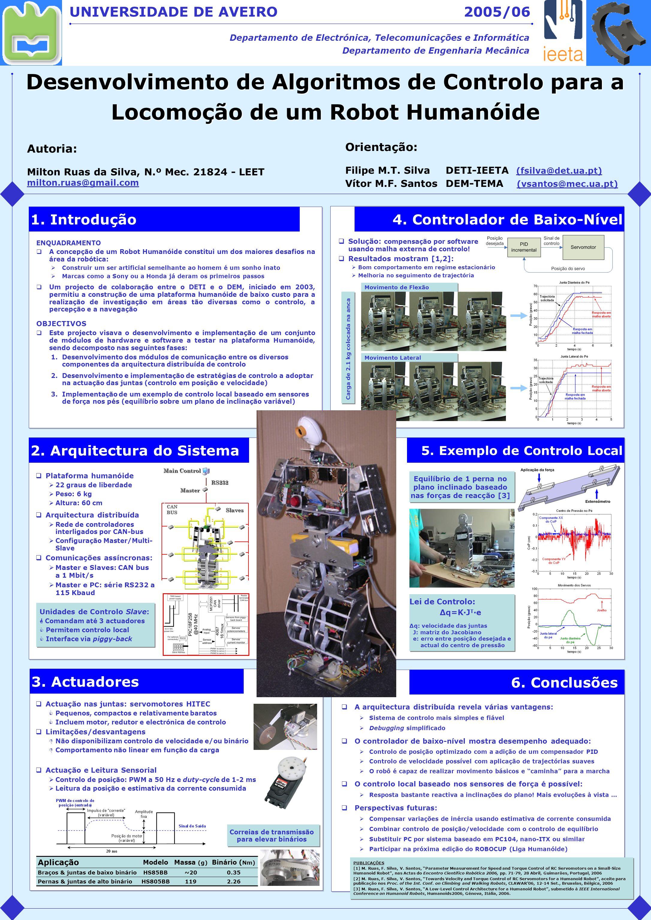 Desenvolvimento de Algoritmos de Controlo para a Locomoção de um Robot Humanóide UNIVERSIDADE DE AVEIRO Departamento de Electrónica, Telecomunicações e Informática Departamento de Engenharia Mecânica 3.