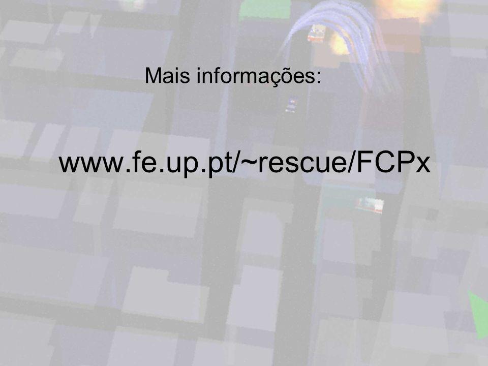Mais informações: www.fe.up.pt/~rescue/FCPx