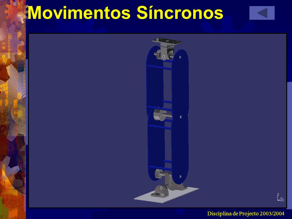Disciplina de Projecto 2003/2004 Movimentos Síncronos