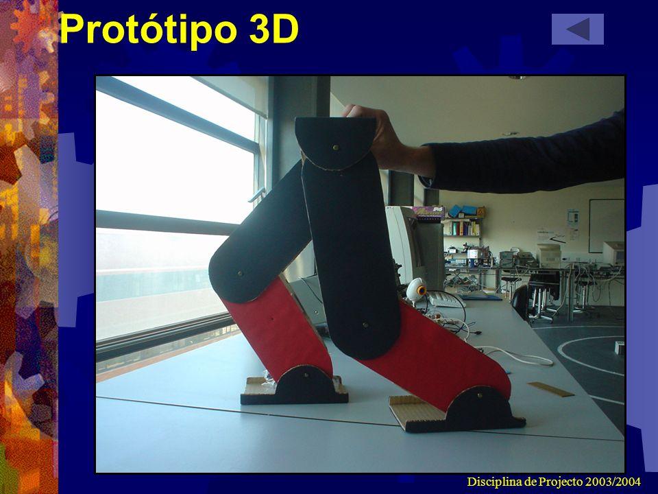 Disciplina de Projecto 2003/2004 Protótipo 3D