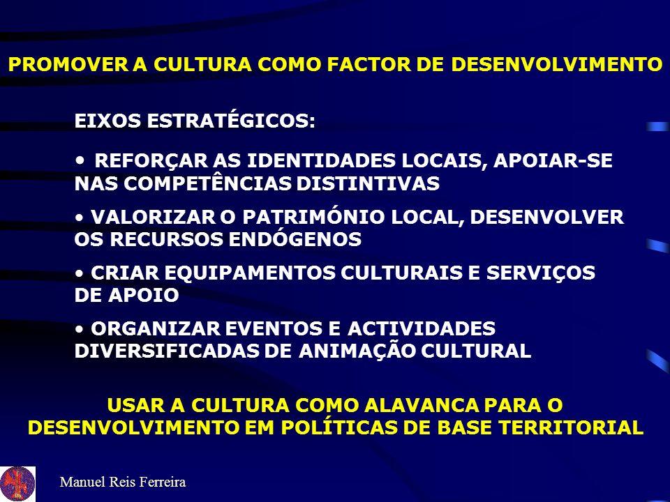 ESTRATÉGIAS DE TURISMO CULTURAL PARTIR DO LOCAL/REGIONAL NÚCLEO DO PRODUTO CONTEÚDOS APRESENTAÇÃO E INTERPRETAÇÃO MARKETING: Criar novos públicos para