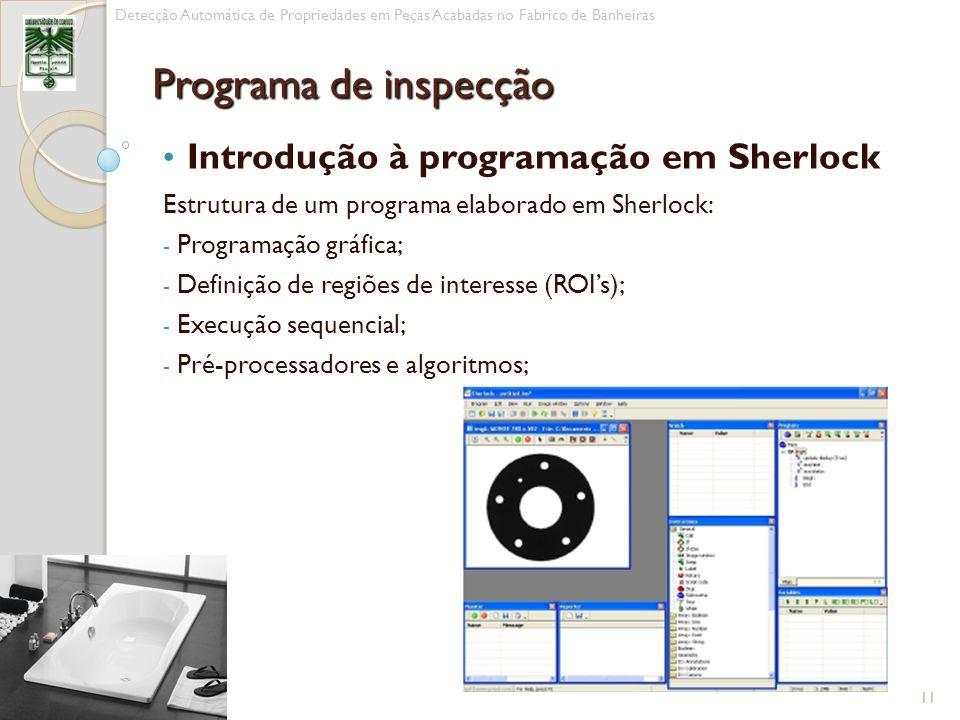 Introdução à programação em Sherlock Estrutura de um programa elaborado em Sherlock: - Programação gráfica; - Definição de regiões de interesse (ROIs)