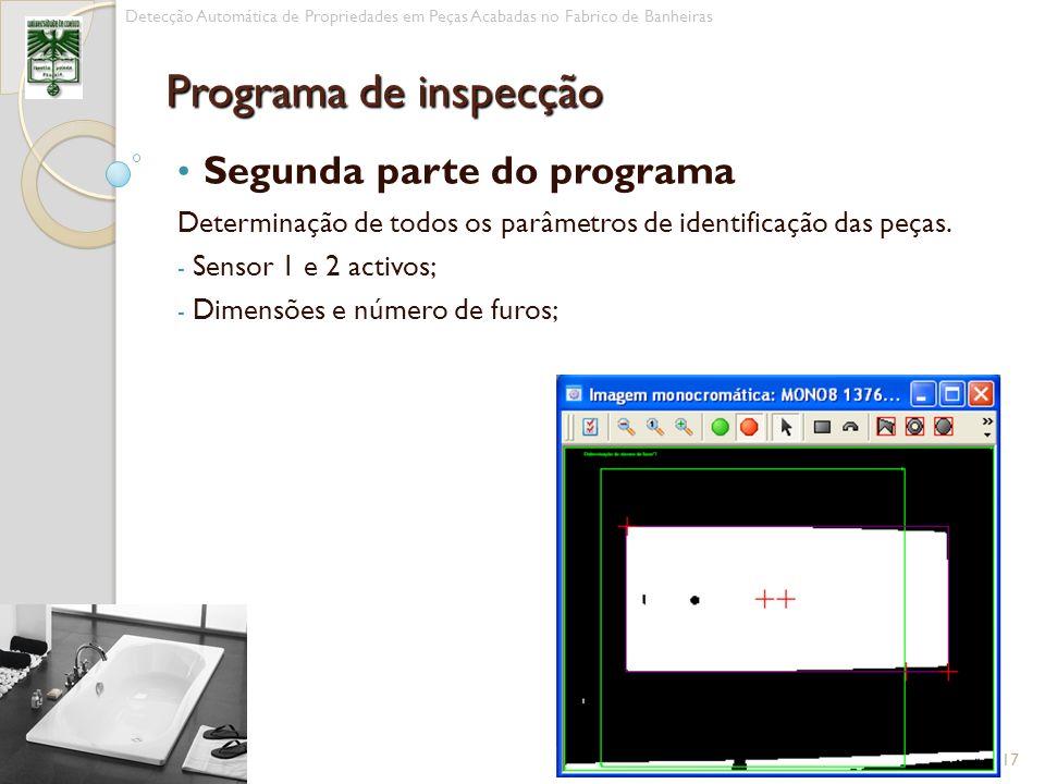 Segunda parte do programa Determinação de todos os parâmetros de identificação das peças. - Sensor 1 e 2 activos; - Dimensões e número de furos; 17 De