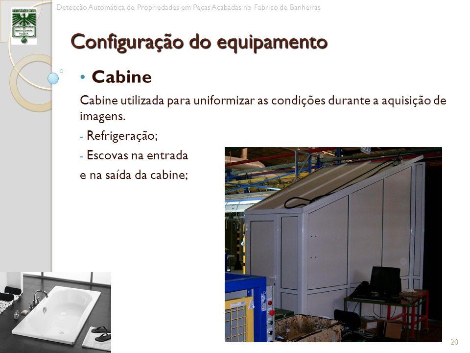 Cabine Cabine utilizada para uniformizar as condições durante a aquisição de imagens. - Refrigeração; - Escovas na entrada e na saída da cabine; 20 De