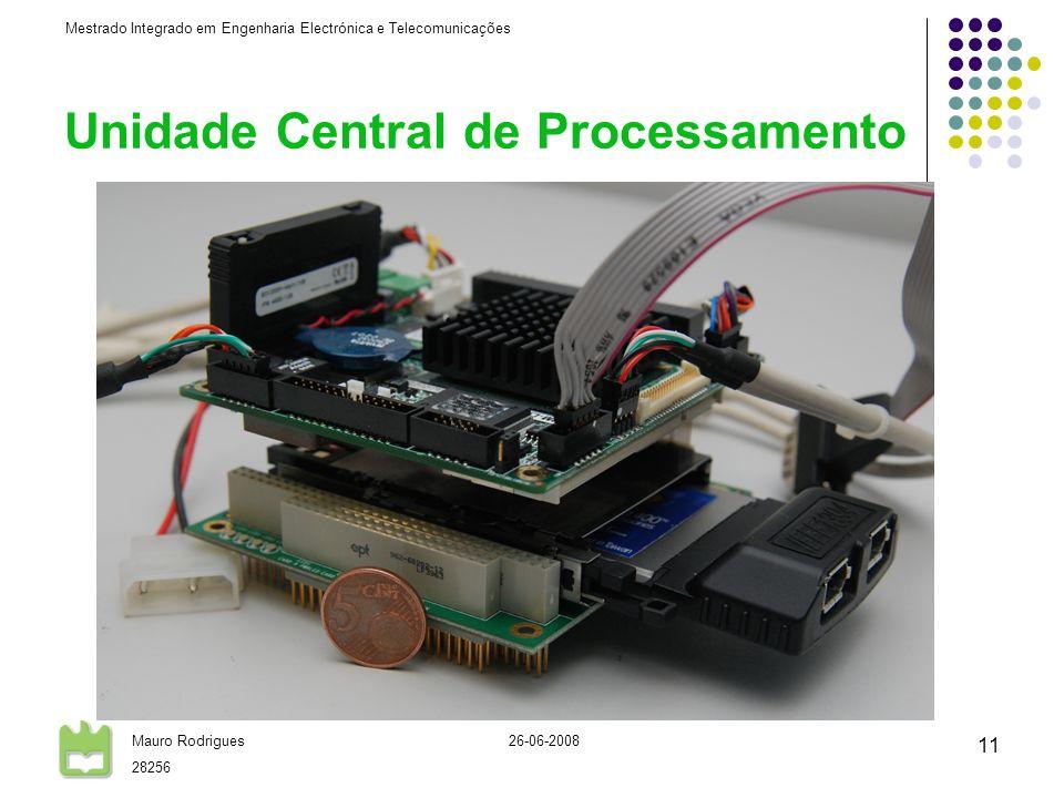 Mestrado Integrado em Engenharia Electrónica e Telecomunicações Mauro Rodrigues 28256 26-06-2008 11 Unidade Central de Processamento