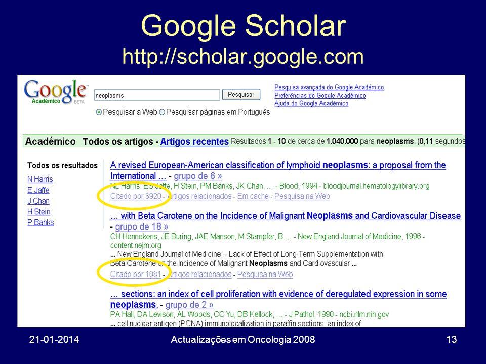21-01-2014Actualizações em Oncologia 200813 Google Scholar http://scholar.google.com