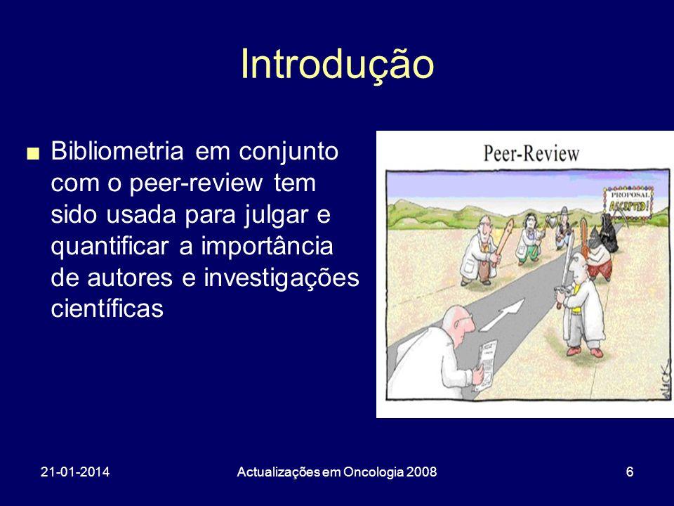 21-01-2014Actualizações em Oncologia 200817 Scopus Análise de citações só após 1995 Elsevier é a editora com mais revistas tratadas (Elsevier é 15% da Scopus) 85% das revistas são escritas em inglês 0,43% em português