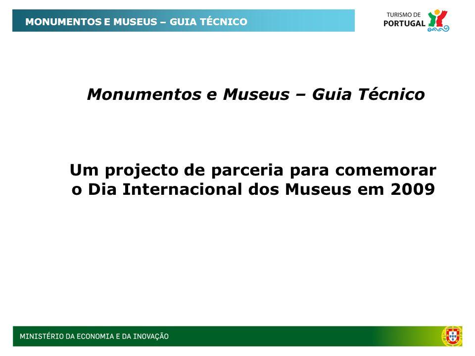 MONUMENTOS E MUSEUS – GUIA TÉCNICO Monumentos e Museus – Guia Técnico Um projecto de parceria para comemorar o Dia Internacional dos Museus em 2009