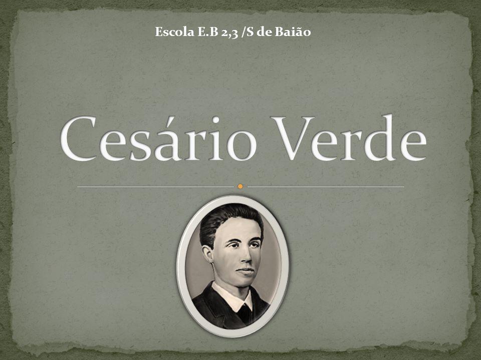 José Joaquim Cesário Verde nasceu em Caneças, no concelho de Loures, a 25 de Fevereiro de 1855.