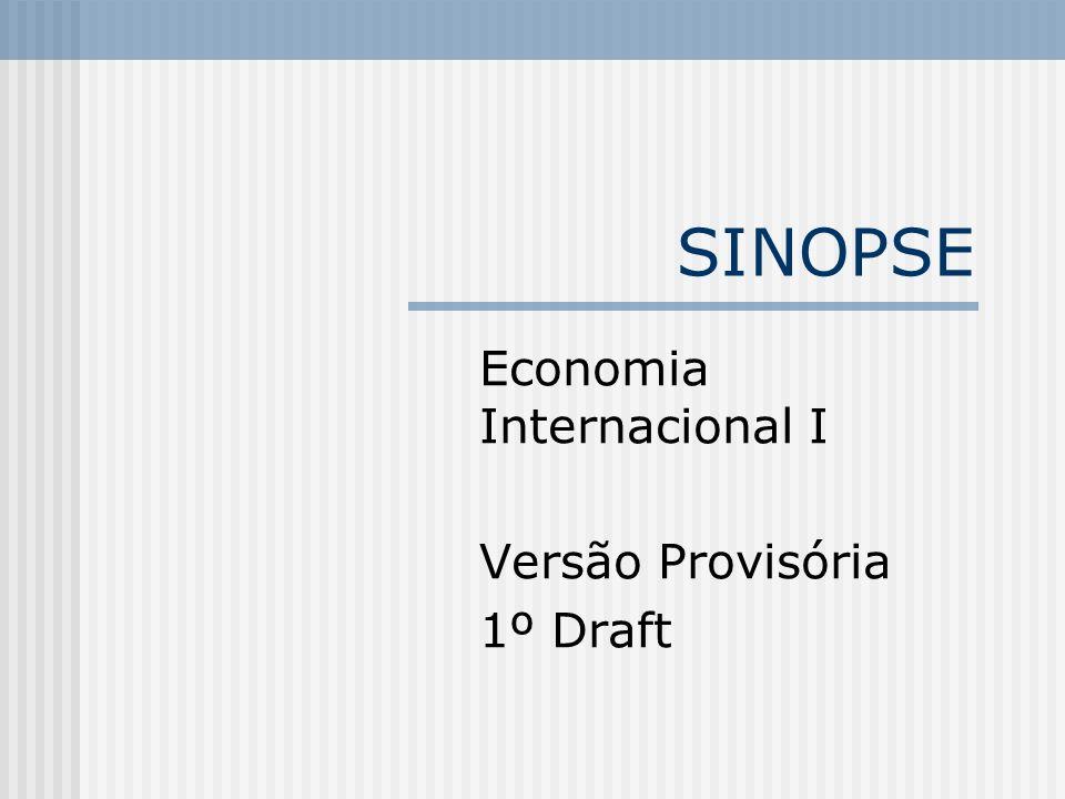 SINOPSE Economia Internacional I Versão Provisória 1º Draft