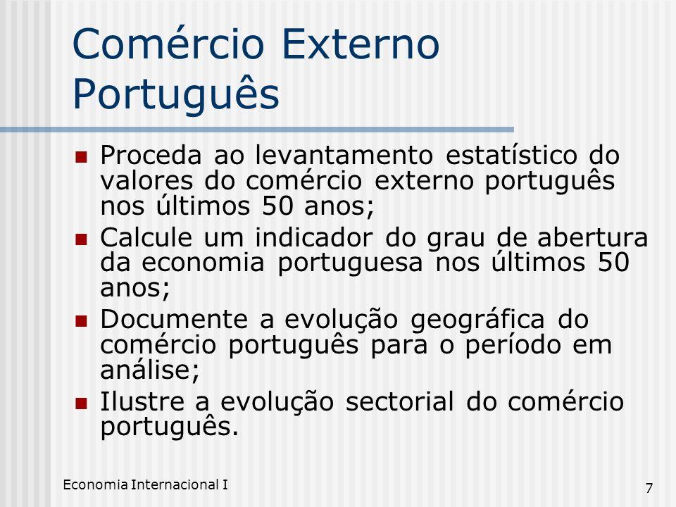 Economia Internacional I 7 Comércio Externo Português Proceda ao levantamento estatístico do valores do comércio externo português nos últimos 50 anos
