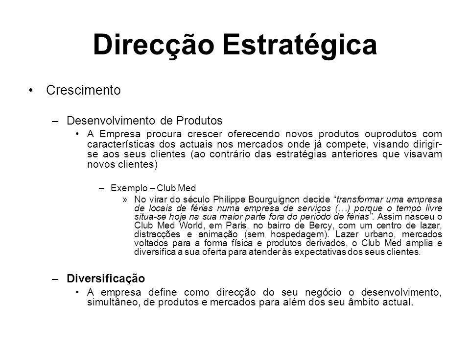 Direcção Estratégica Crescimento –Desenvolvimento de Produtos A Empresa procura crescer oferecendo novos produtos ouprodutos com características dos a
