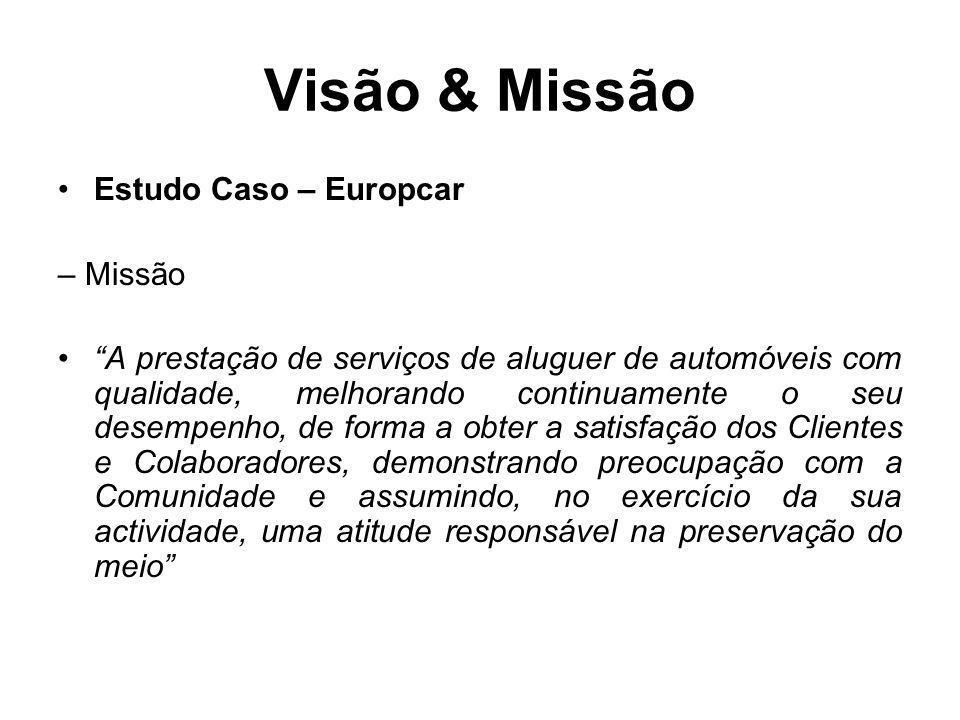 Estudo Caso – Europcar – Missão A prestação de serviços de aluguer de automóveis com qualidade, melhorando continuamente o seu desempenho, de forma a