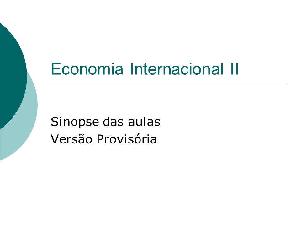 Economia Internacional II Sinopse das aulas Versão Provisória